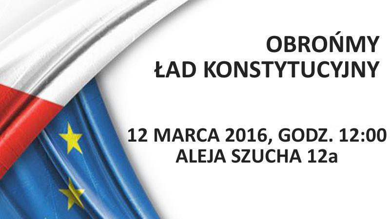 Obrońmy ład konstytucyjny! 12.03.2016