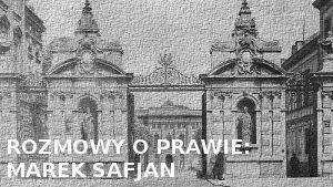 Rozmowy o prawie: Marek Safjan