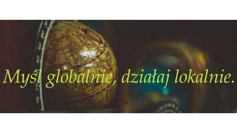 Myśl globalnie, działaj lokalnie